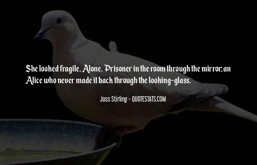 Quotes About The Looking Glass #356424