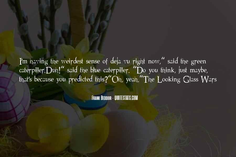 Quotes About The Looking Glass #853428