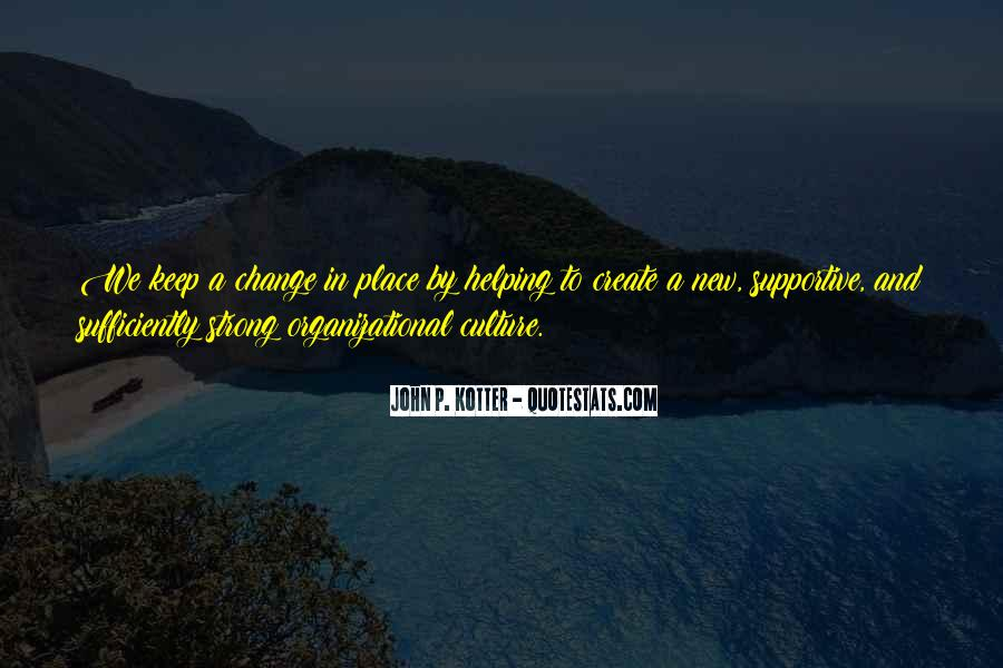 Quotes About Organizational Culture #216648