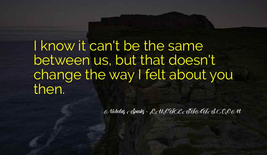 Quotes About Change Nicholas Sparks #1102064