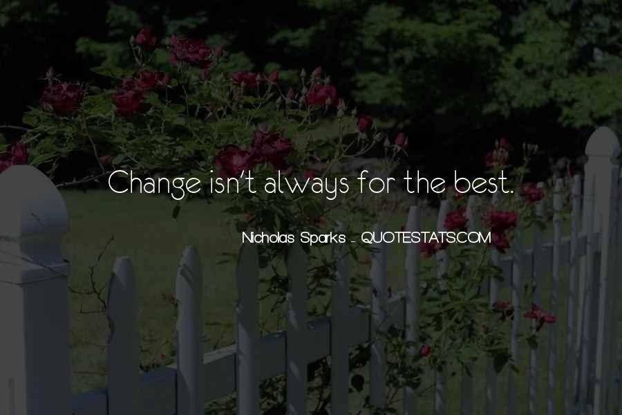 Quotes About Change Nicholas Sparks #126783