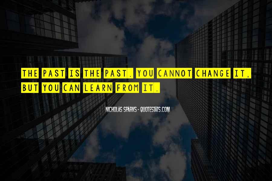 Quotes About Change Nicholas Sparks #1586118