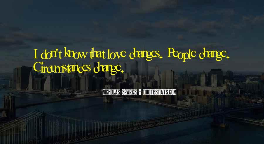 Quotes About Change Nicholas Sparks #1703884