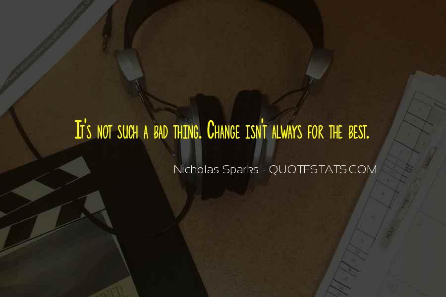 Quotes About Change Nicholas Sparks #298906