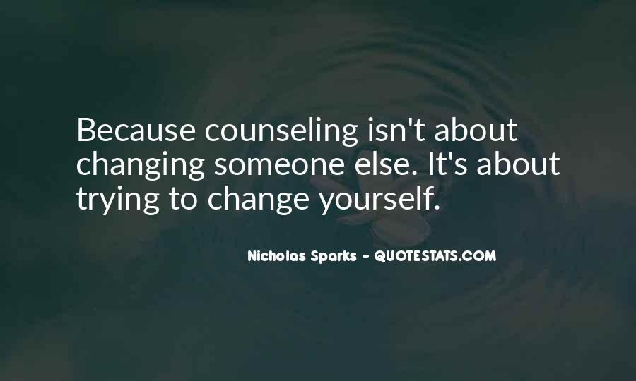 Quotes About Change Nicholas Sparks #351507