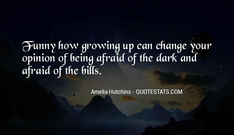 Quotes About Change And Growing Up Funny #1853860