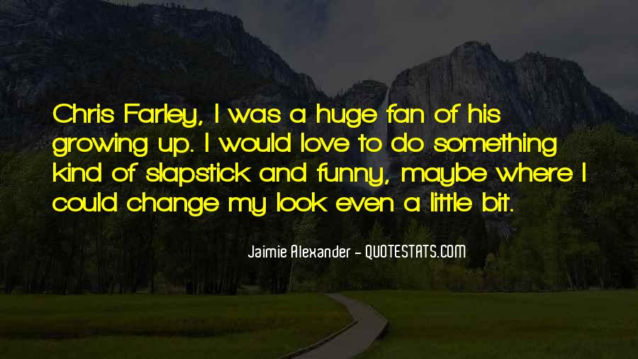 Quotes About Change And Growing Up Funny #470937