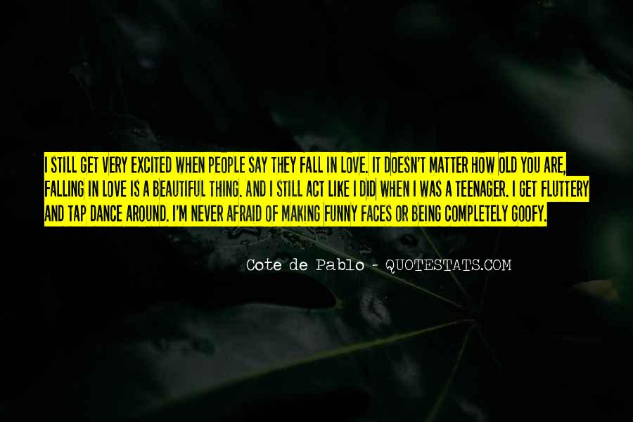 Quotes About Not Being Afraid To Fall In Love #1581843