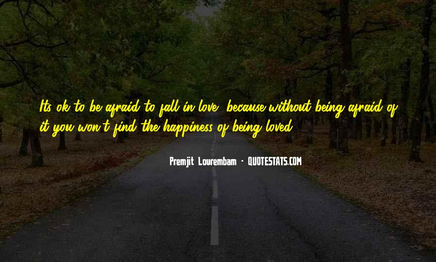 Quotes About Not Being Afraid To Fall In Love #280249