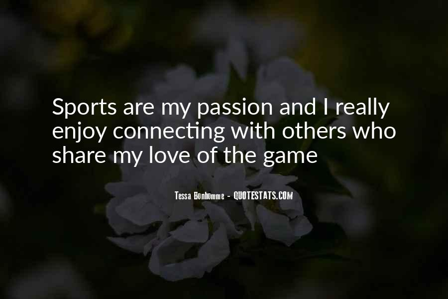 Quotes About Passion And Sports #1072239