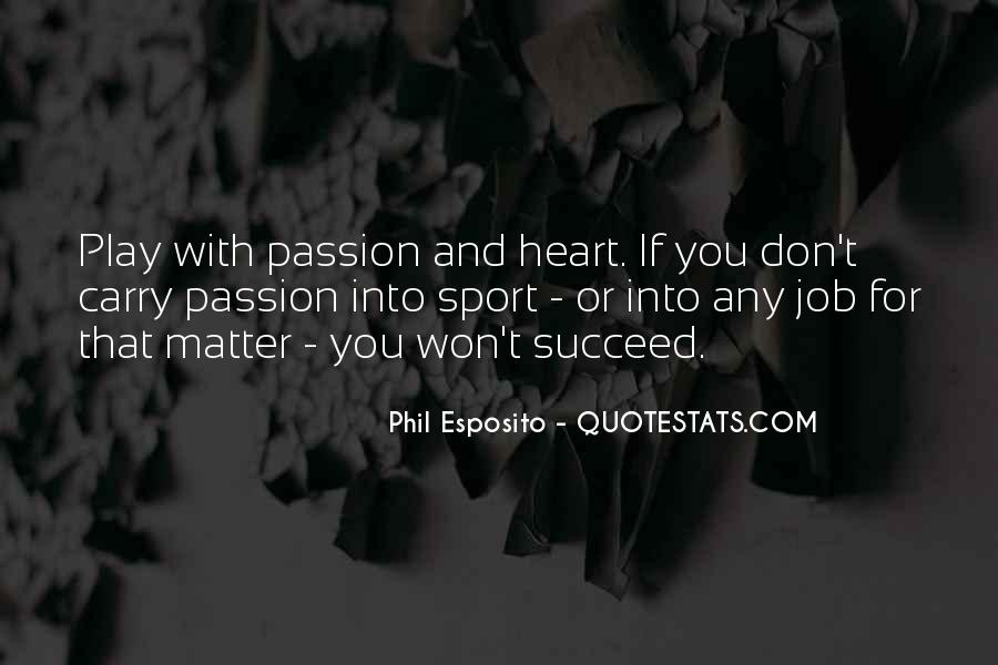 Quotes About Passion And Sports #121961