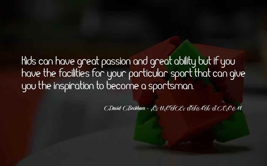 Quotes About Passion And Sports #681975