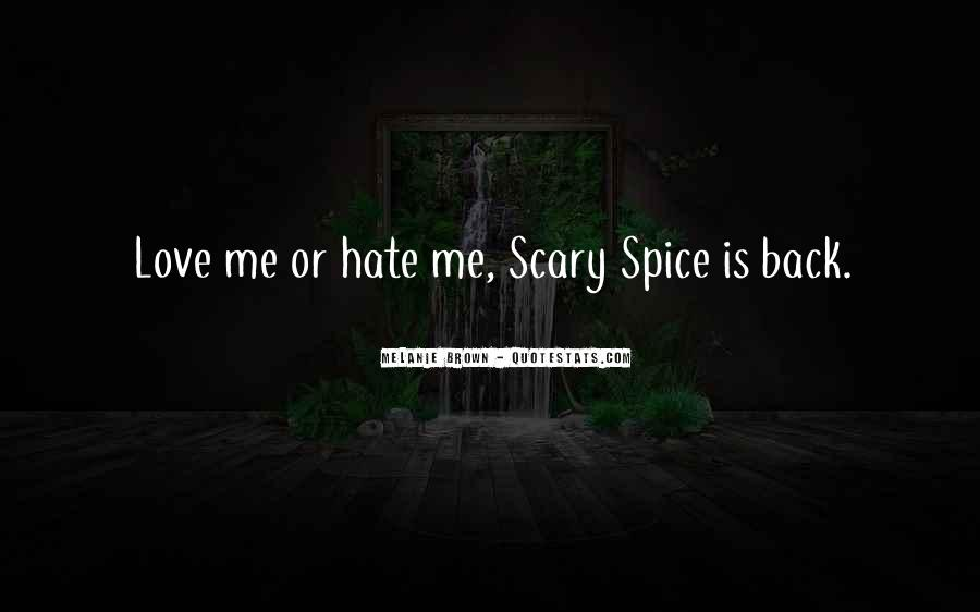 Quotes About Love Me Or Hate Me #10466