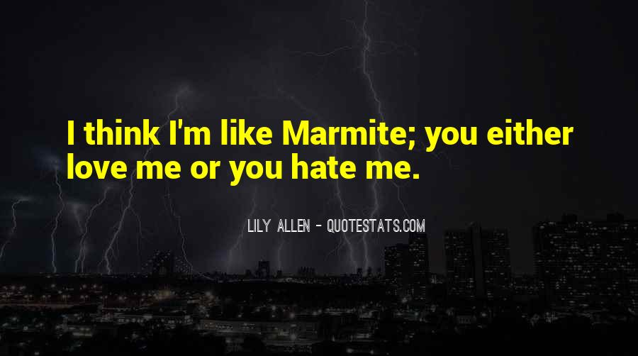 Quotes About Love Me Or Hate Me #1192355