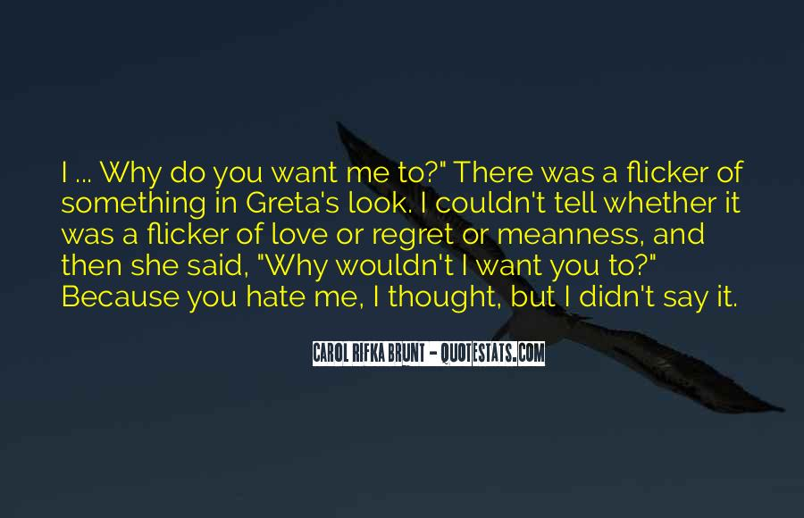 Quotes About Love Me Or Hate Me #1198261