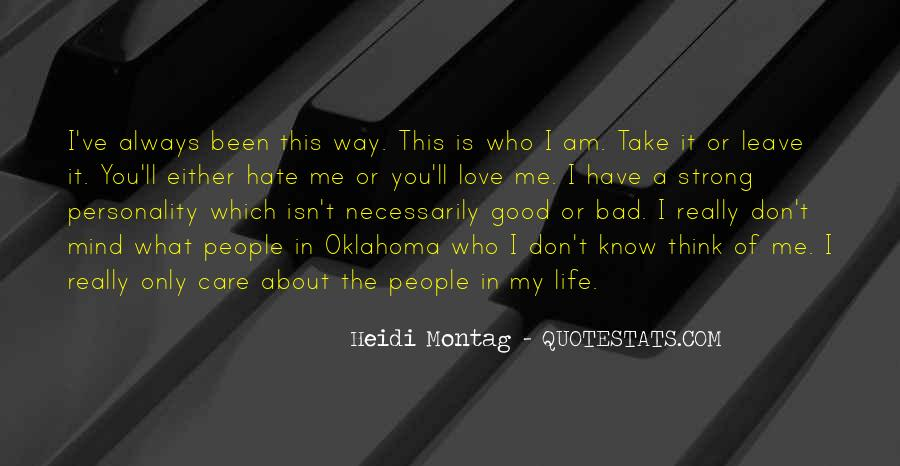 Quotes About Love Me Or Hate Me #1327183