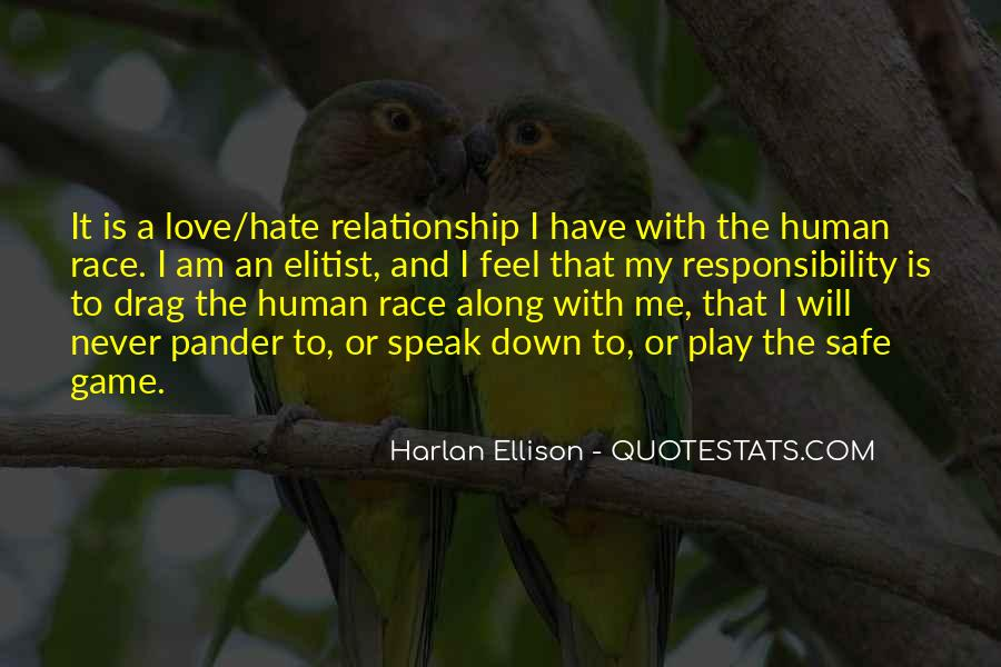 Quotes About Love Me Or Hate Me #1428445