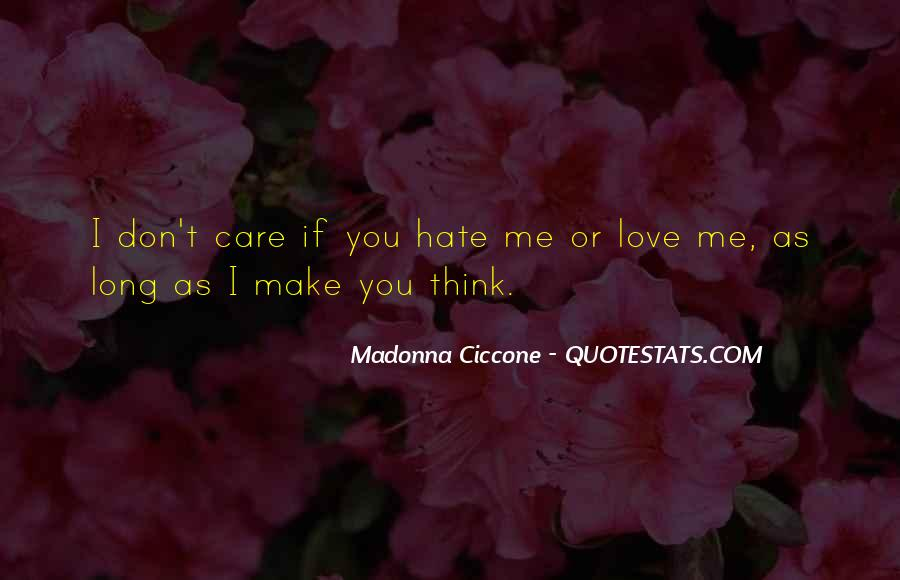 Quotes About Love Me Or Hate Me #1497977