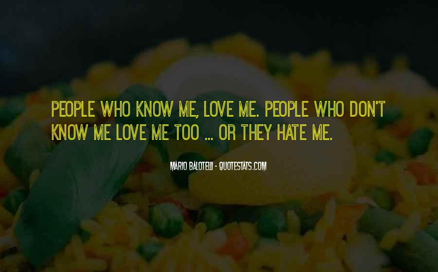 Quotes About Love Me Or Hate Me #1587503