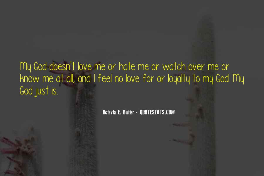 Quotes About Love Me Or Hate Me #1607869