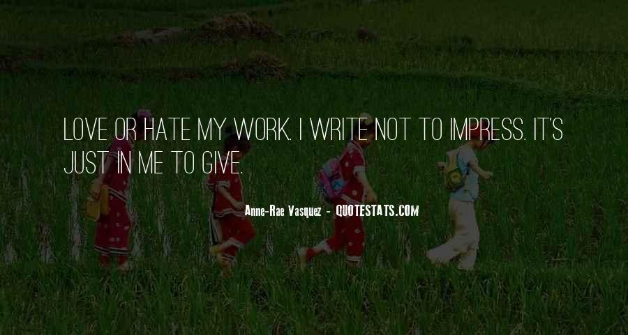Quotes About Love Me Or Hate Me #1652738