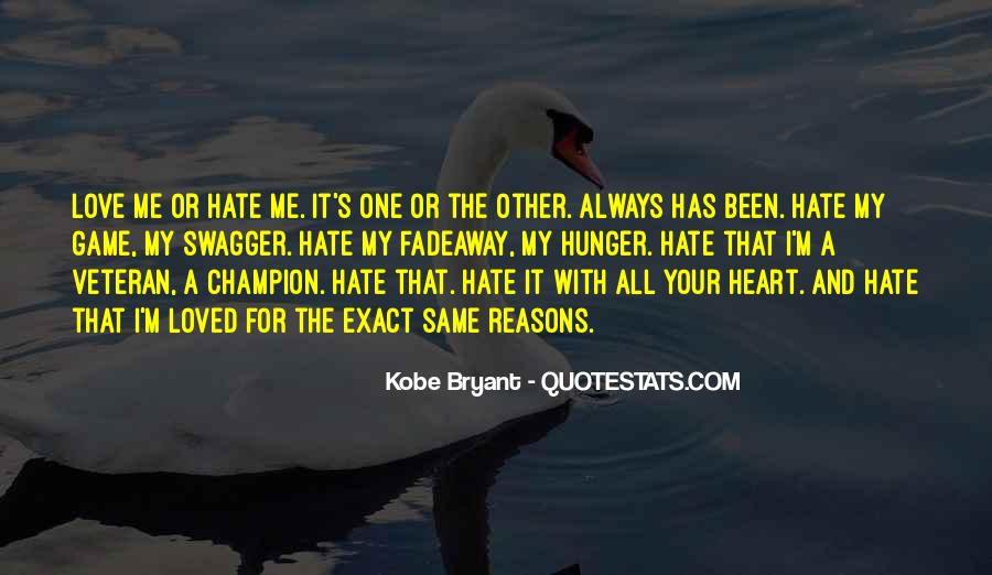 Quotes About Love Me Or Hate Me #354469