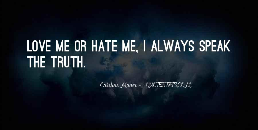 Quotes About Love Me Or Hate Me #403848