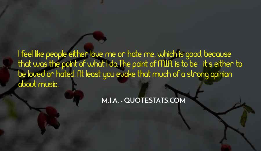 Quotes About Love Me Or Hate Me #405727