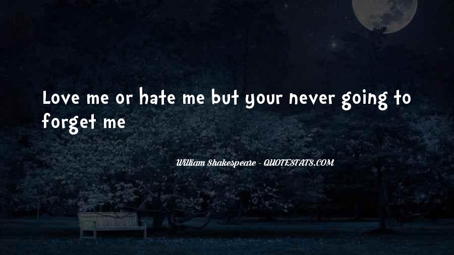 Quotes About Love Me Or Hate Me #422638