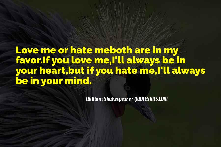 Quotes About Love Me Or Hate Me #585007