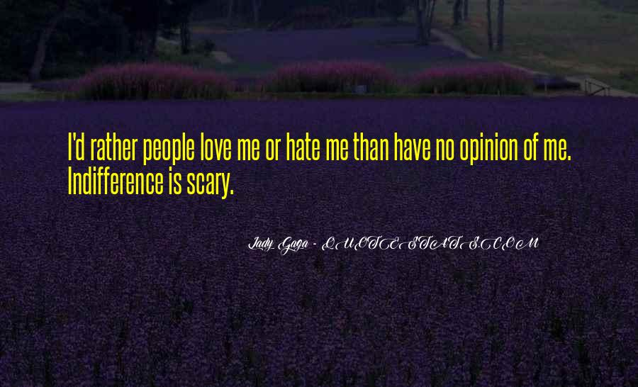 Quotes About Love Me Or Hate Me #63039
