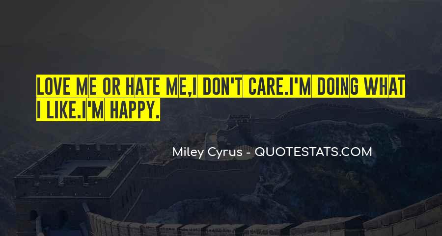 Quotes About Love Me Or Hate Me #759331