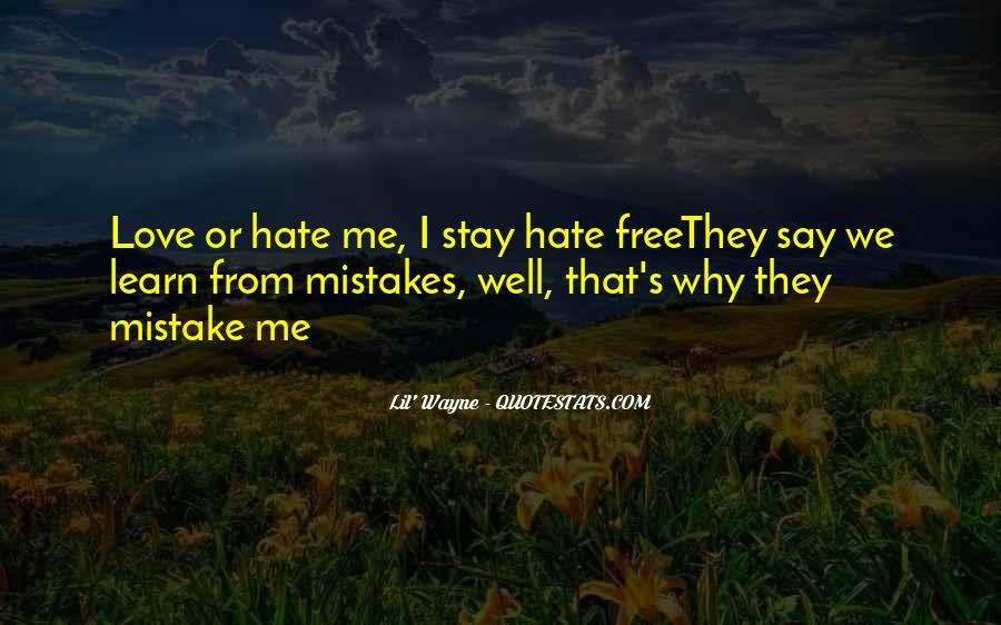 Quotes About Love Me Or Hate Me #861729