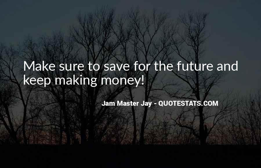 Quotes About How To Save Money #24836