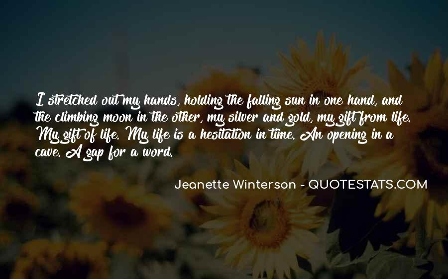 Quotes About Holding The Sun In Your Hands #471534