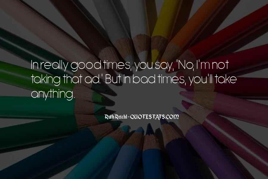 Quotes About Good Times #106171
