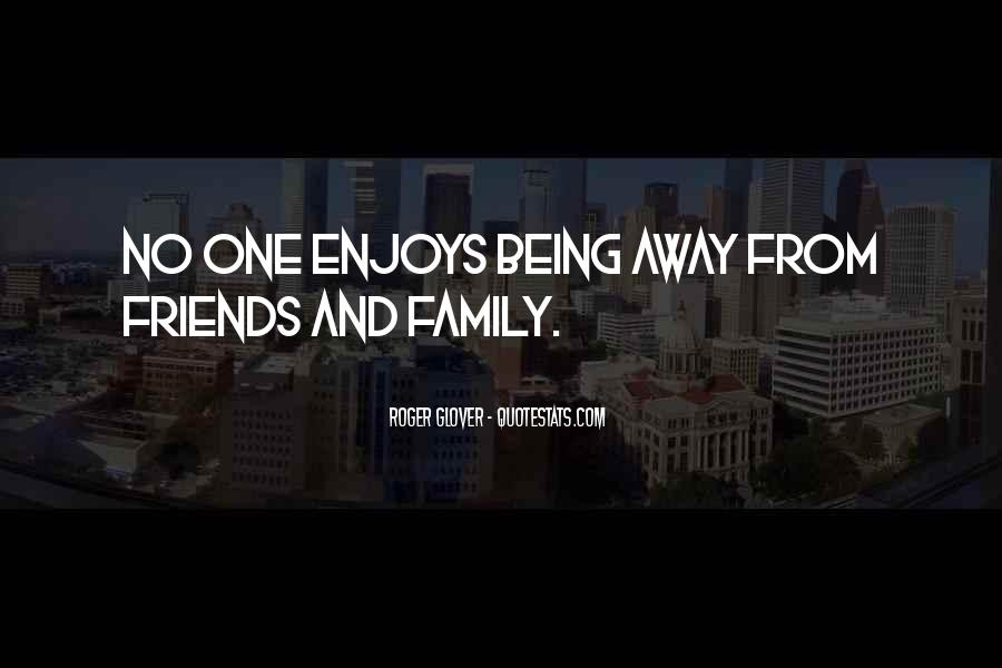 Quotes About Being Far Away From Friends #837163