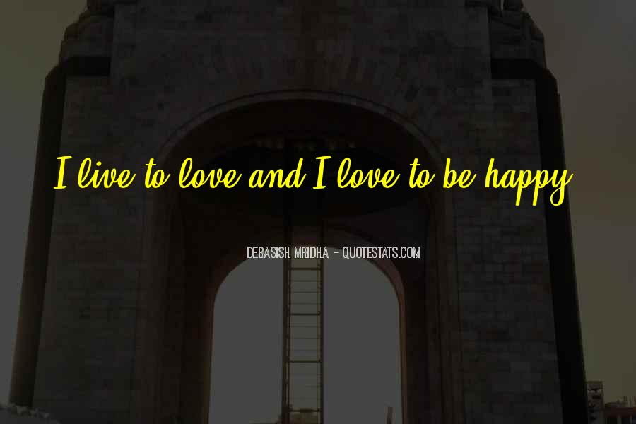 Quotes About Happiness And Love And Life #56367