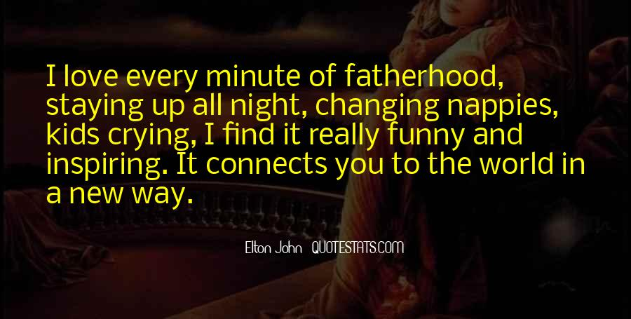 Quotes About New Fatherhood #1341620