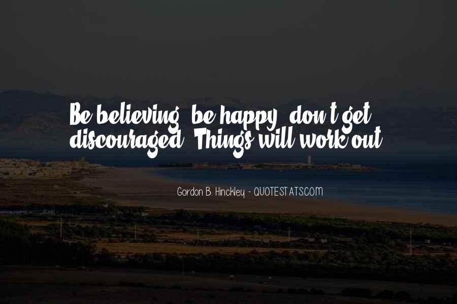 Quotes About Believing Things Will Work Out #1167955