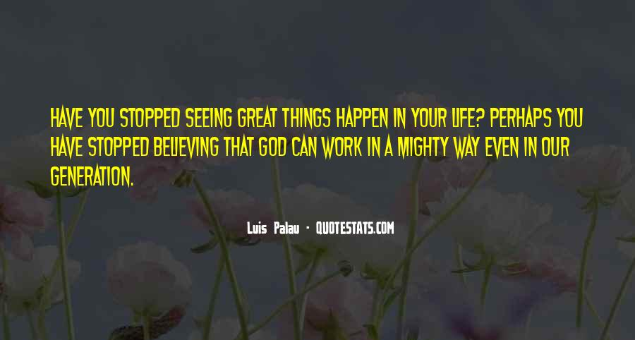 Quotes About Believing Things Will Work Out #220796