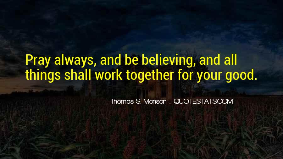 Quotes About Believing Things Will Work Out #304538
