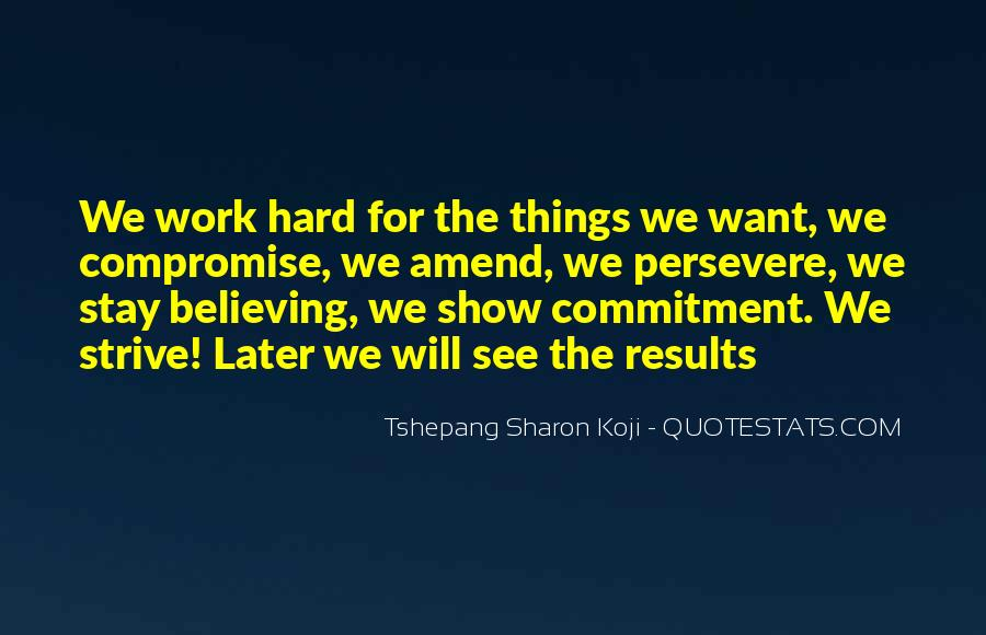Quotes About Believing Things Will Work Out #384452