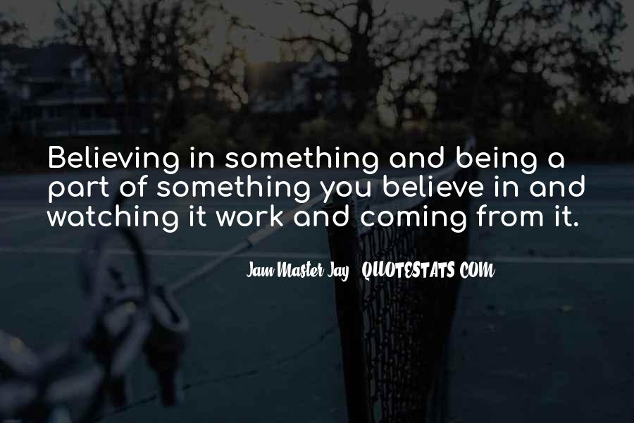 Quotes About Believing Things Will Work Out #57473