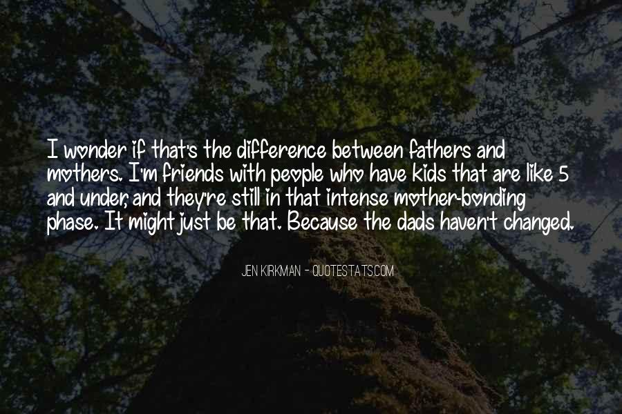 Quotes About Bonding With Best Friends #933888