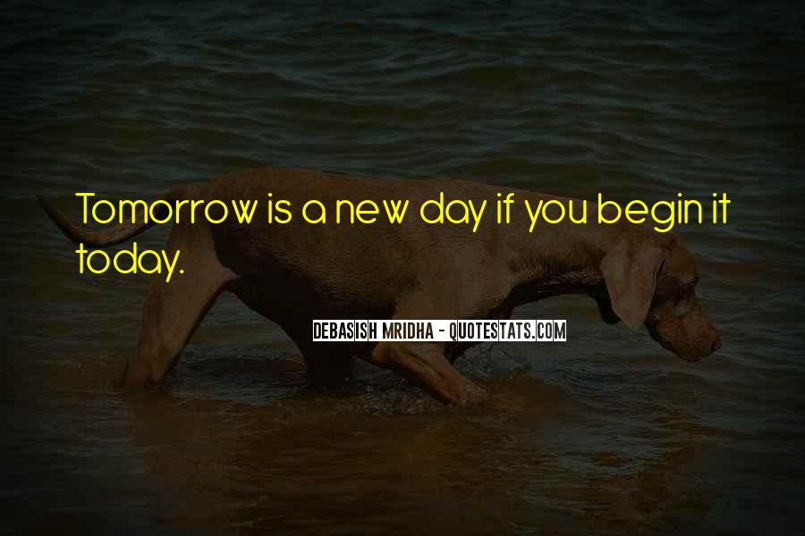 Quotes About Today Is A New Day #114087