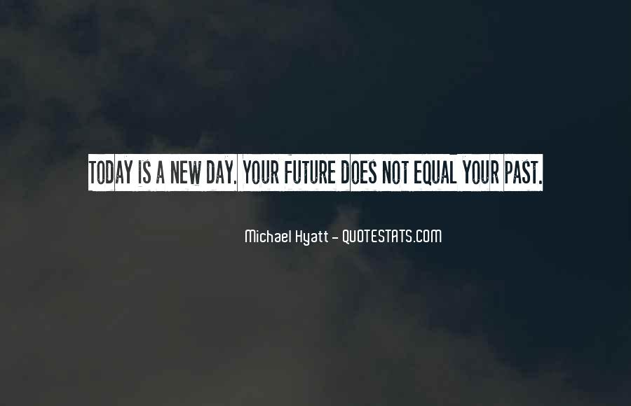 Quotes About Today Is A New Day #1198022