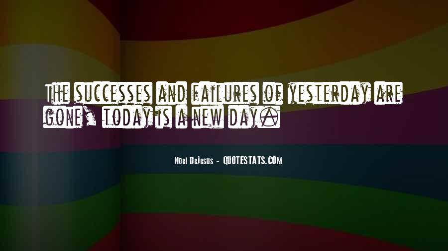 Quotes About Today Is A New Day #1571868