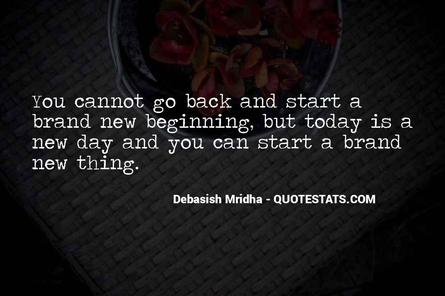 Quotes About Today Is A New Day #16878