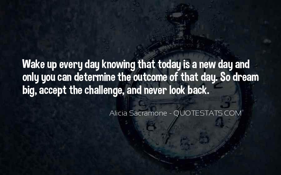 Quotes About Today Is A New Day #1844954